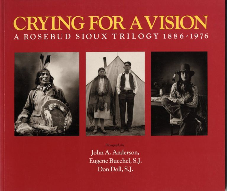 CRYING FOR A VISION: A ROSEBUD SIOUX TRILOGY, 1886-1976. Don Doll, Jim Alinder.