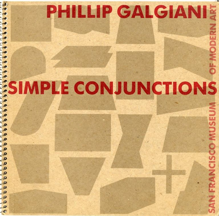 SIMPLE CONJUNCTIONS.; Text by James Welling. Phillip Galgiani.