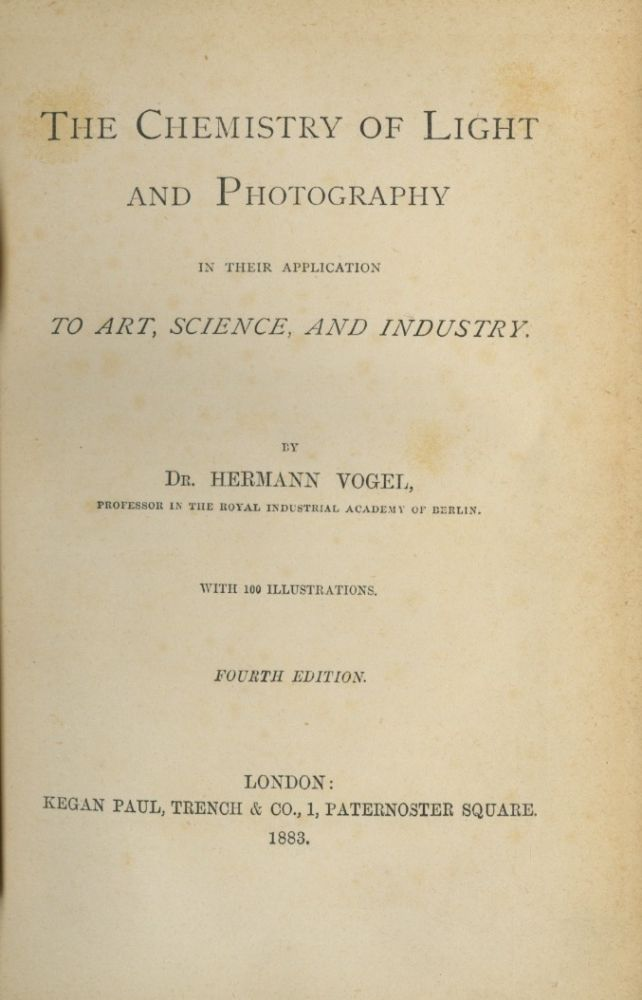 THE CHEMISTRY OF LIGHT AND PHOTOGRAPHY: ; IN THEIR APPLICATION TO ART, SCIENCE, AND INDUSTRY. Hermann Vogel.