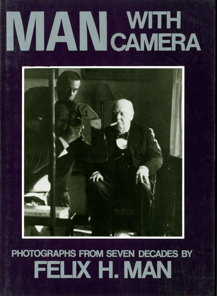 MAN WITH CAMERA: PHOTOGRAPHS FROM SEVEN DECADES. Felix H. Man.