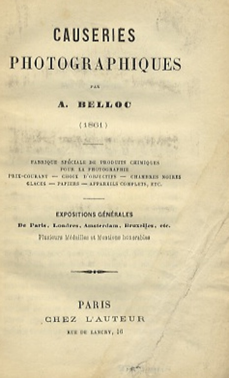 CAUSERIES PHOTOGRAPHIQUES. A. Belloc, Auguste.