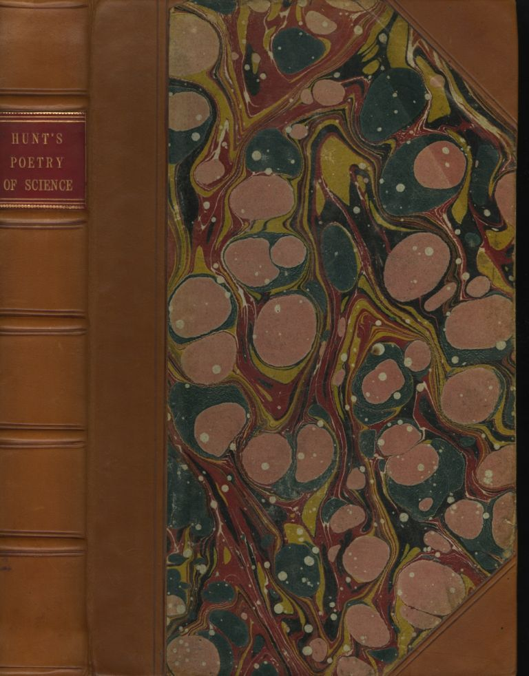 POETRY OF SCIENCE, OR STUDIES OF THE PHYSICAL PHENOMENA OF NATURE. Robert Hunt.