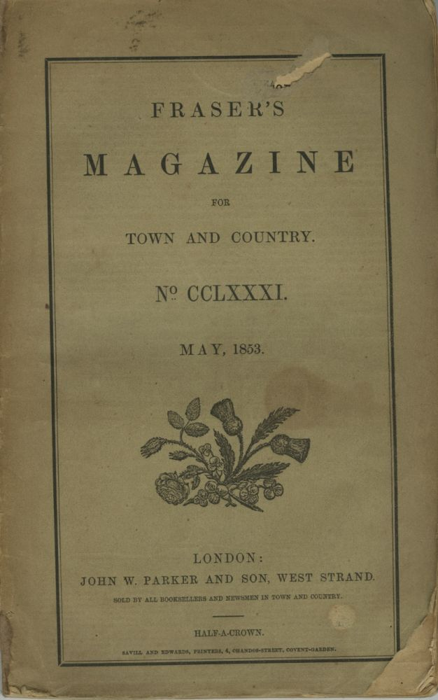 FRASER'S MAGAZINE FOR TOWN AND COUNTRY.; No. CCLXXXI, May 1853. Robert Hunt.