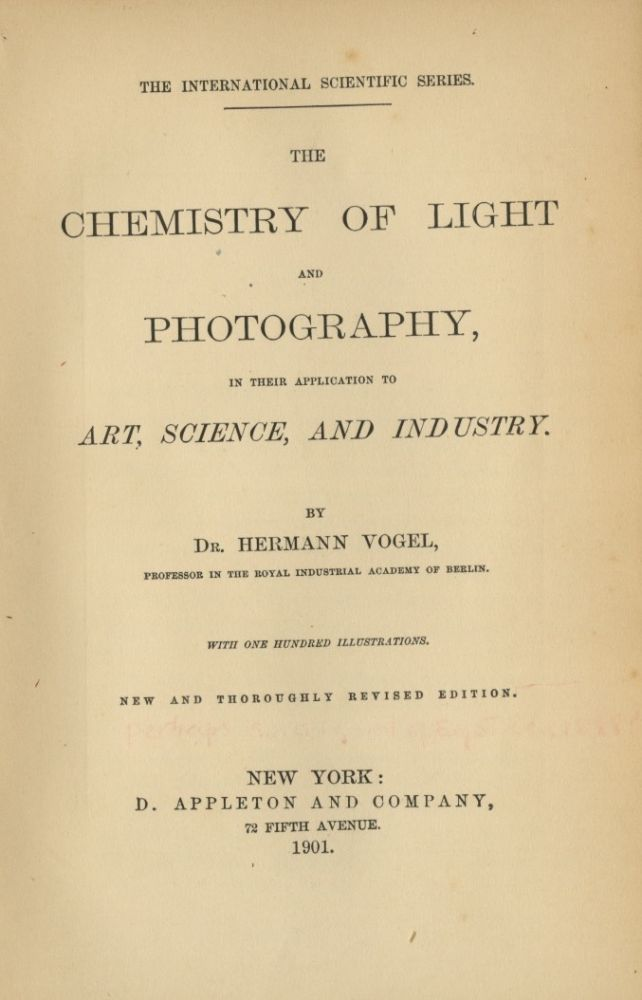 THE CHEMISTRY OF LIGHT AND PHOTOGRAPHY:; IN THEIR APPLICATION TO ART, SCIENCE, AND INDUSTRY. Hermann Vogel.