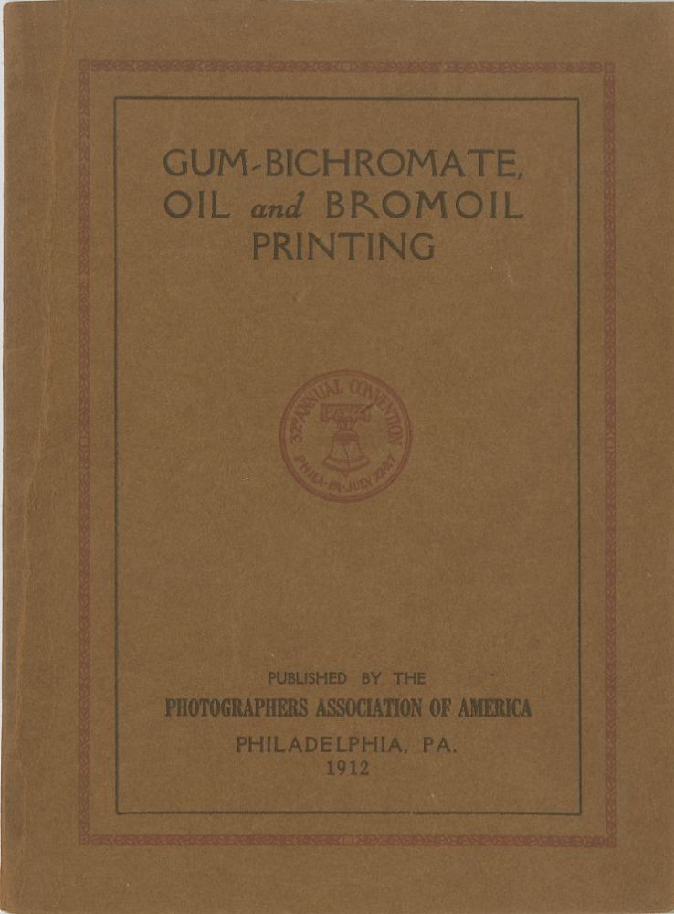 INSTRUCTIONS IN THE GUM-BICHROMATE, OIL AND BROMOIL PRINTING PROCESSES. H. Oliver Bodine.