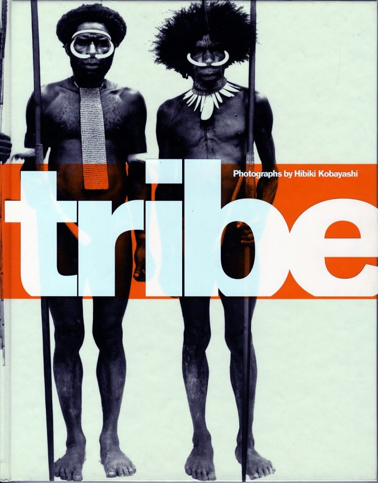TRIBE.; Introduction by Peter Beard. Hibiki Kobayashi.