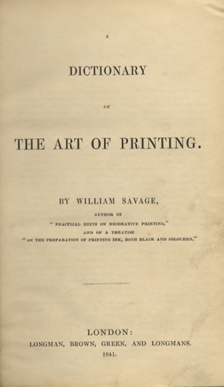 A DICTIONARY OF THE ART OF PRINTING. William Savage.