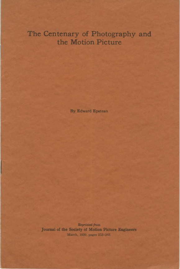 THE CENTENARY OF PHOTOGRAPHY AND THE MOTION PICTURE. Edward Epstean.