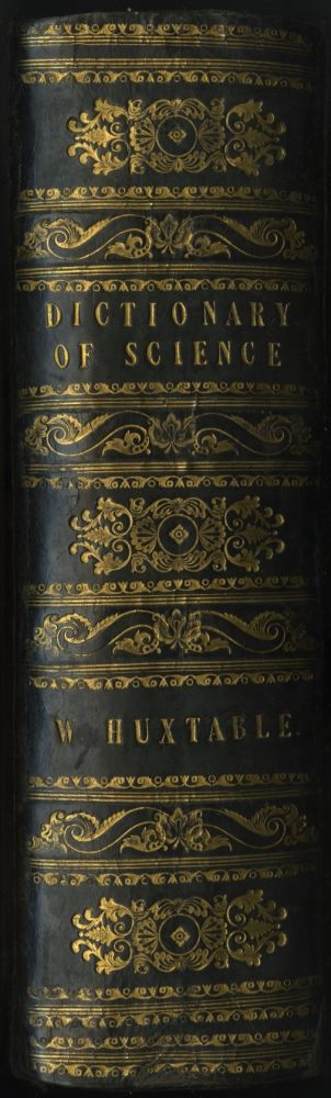 A DICTIONARY OF MECHANICAL SCIENCE, ARTS, MANUFACTURES, AND MISCELLANEOUS KNOWLEDGE. Alexander Jamieson.