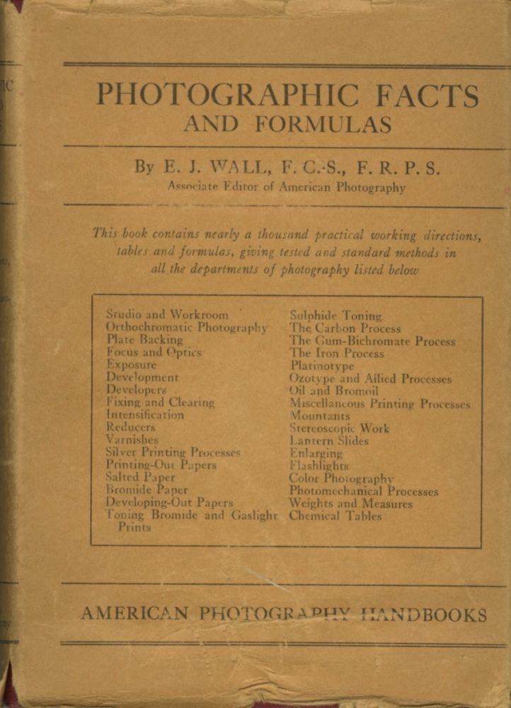 PHOTOGRAPHIC FACTS AND FORMULAS. E. J. Wall.