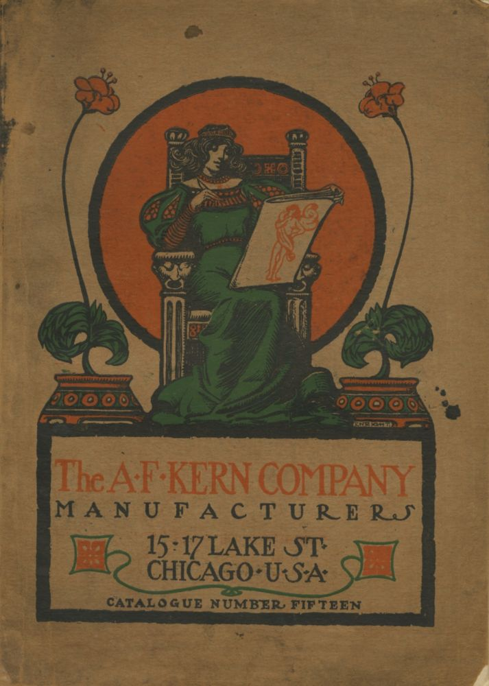 THE A.F. KERN COMPANY MANUFACTURERS: SPRING AND FALL SEASON 1904...; CATALOGUE NO. 15, FIFTEENTH YEAR. Manufacturers A F. Kern Company.