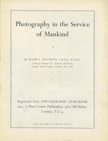 PHOTOGRAPHIC PROGRESS DURING 1938 ...; [through] PHOTOGRAPHY IN THE SERVICE OF MANKIND, London, 1953. Glenn E. Matthews.