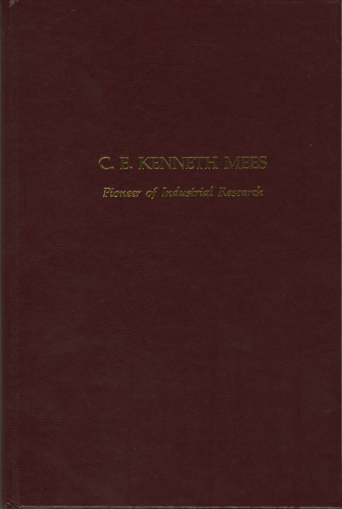 A BIOGRAPHY - AUTOBIOGRAPHY OF CHARLES EDWARD KENNETH MEES, PIONEER OF INDUSTRIAL RESEARCH. MEES, T. H. James, Thomas Howard.
