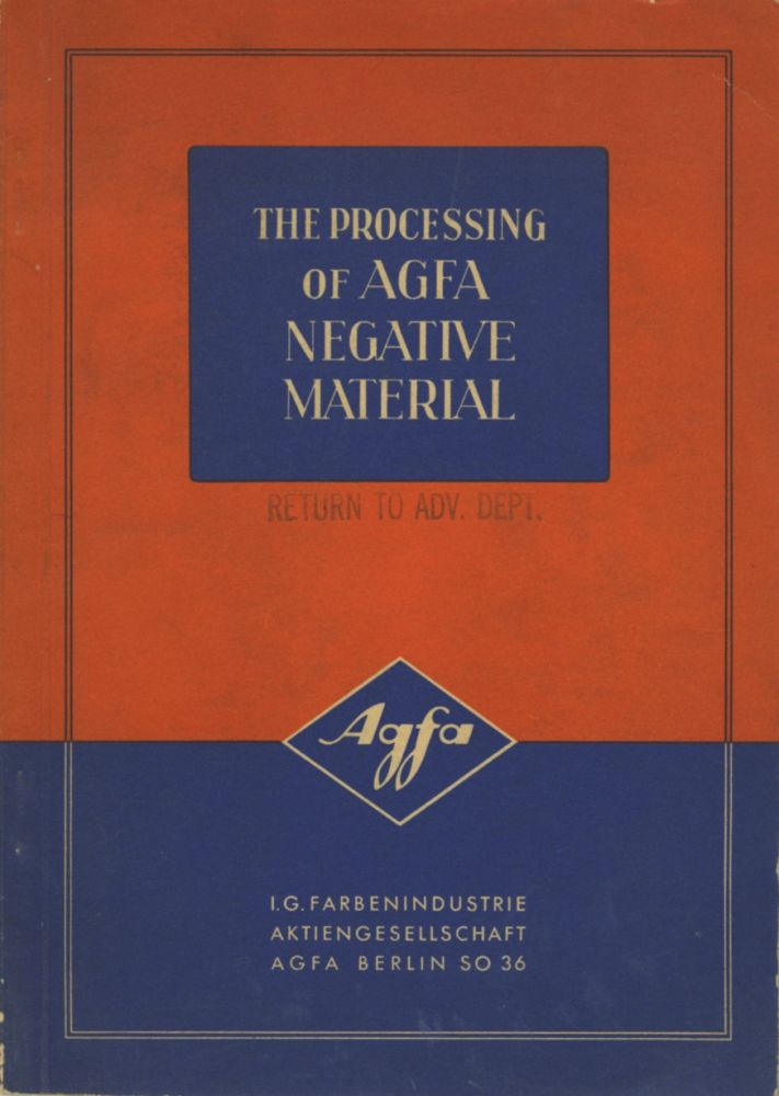 THE PROCESSING OF AGFA NEGATIVE MATERIAL. AGFA ANSCO, Dr. Franz Wenzel.