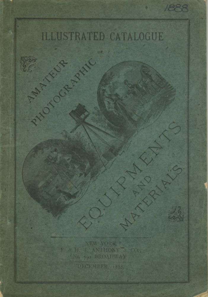 ANTHONY'S ILLUSTRATED CATALOGUE OF AMATEUR PHOTOGRAPHIC EQUIPMENT.; [cover title]. E., H T. Anthony.