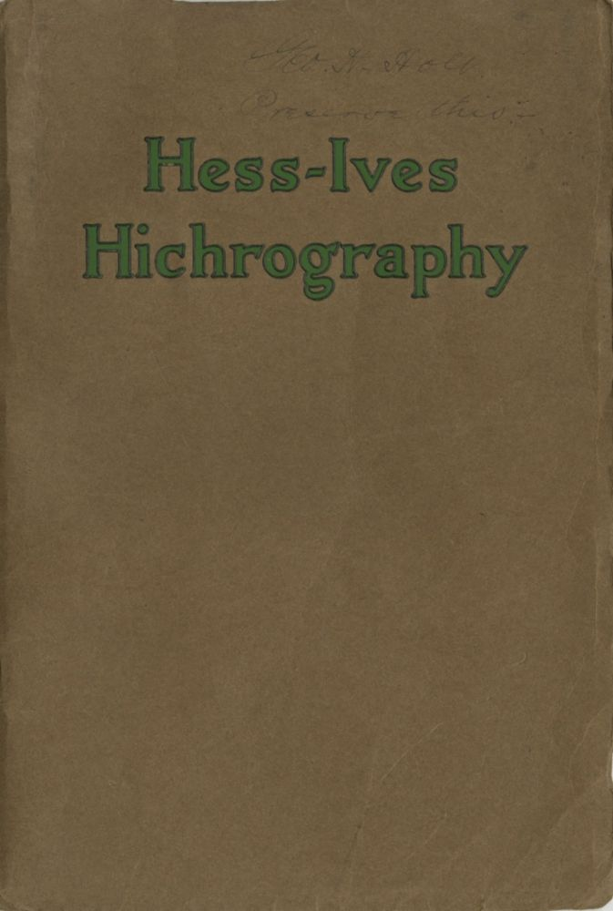 HESS-IVES HICHROGRAPHY. Hess-Ives Corporation.