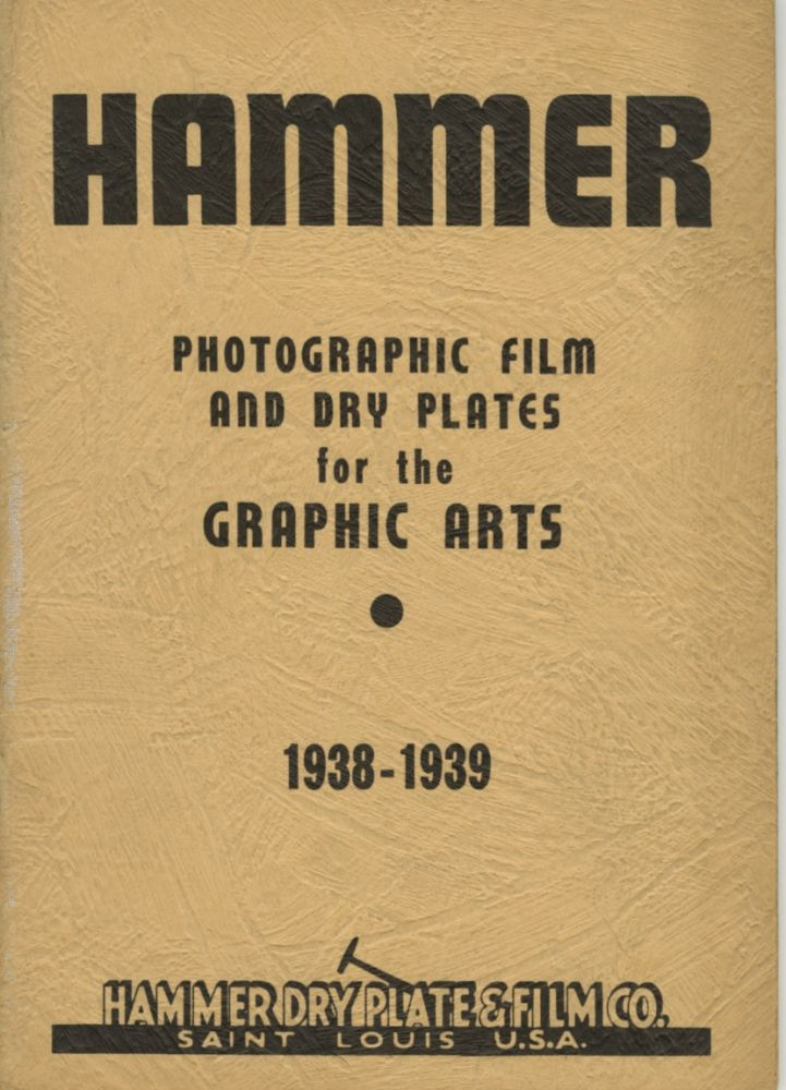 HAMMER: PHOTOGRAPHIC FILM AND DRY PLATES FOR THE GRAPHIC ARTS, 1938 - 1939. Hammer Dry Plate, Film Co.