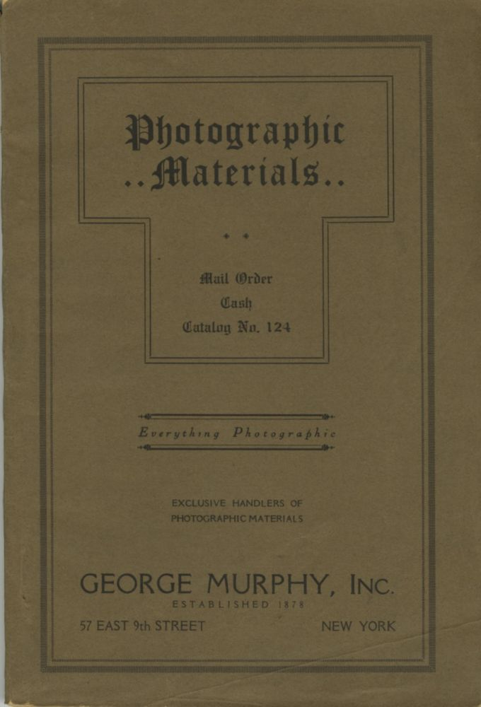 PHOTOGRAPHIC MATERIALS: MAIL ORDER, CASH, CATALOGUE: NO. 124.; [cover title]. Inc George Murphy.