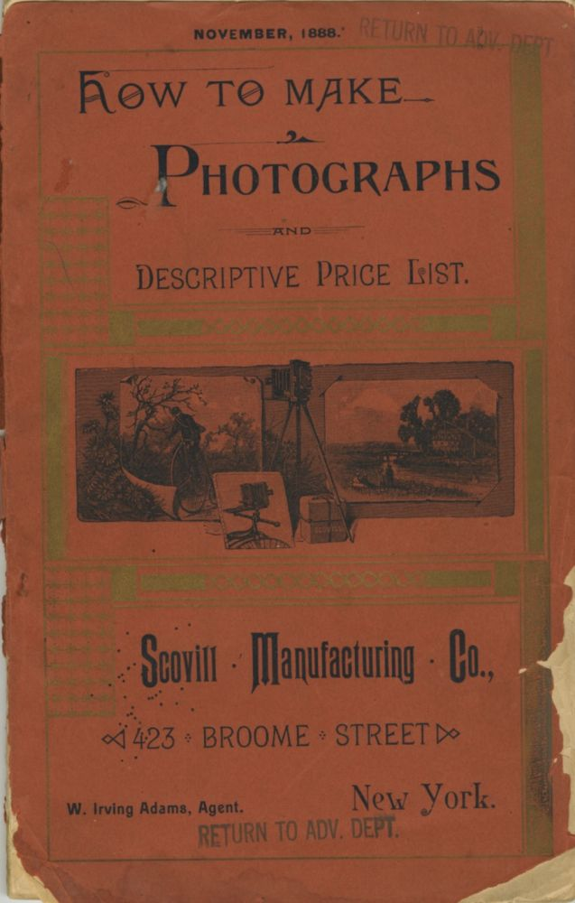 HOW TO MAKE PHOTOGRAPHS AND DESCRIPTIVE PRICE LIST.; NOVEMBER, 1888. [cover title]. Scovill Manufacturing Co, Henry C. Price.