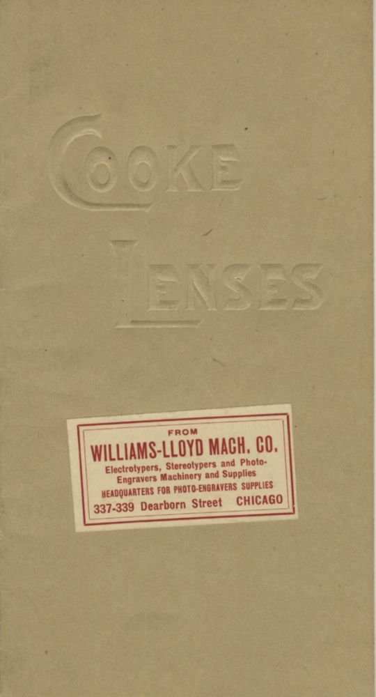 """A CATALOG OF COOKE ANASTIGMATS FOR FINE PHOTOGRAPHY, WITH """"HELPS TO PHOTOGRAPHERS"""" Taylor Taylor, Ltd Hobson."""