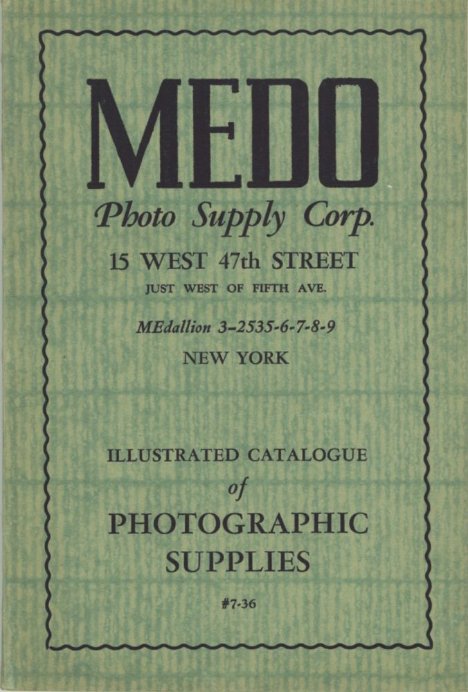 ILLUSTRATED CATALOGUE OF PHOTOGRAPHIC SUPPLIES #7-36.; [cover title]. Medo Photo Supply Corp.