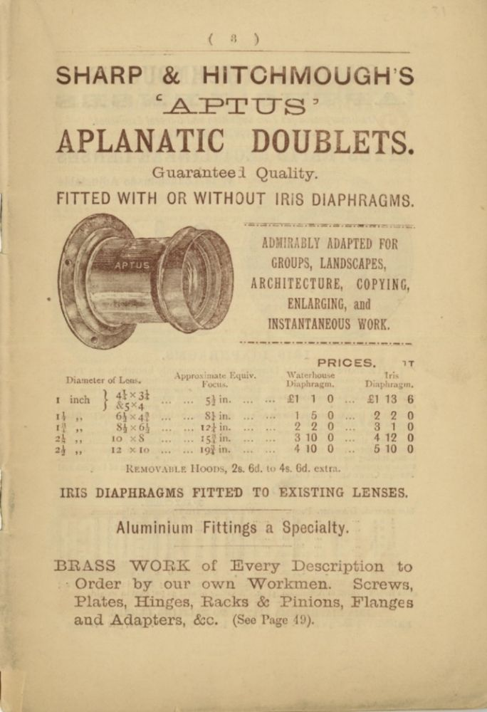 SHARP & HITCHMOUGH'S 'APTUS' APLANATIC DOUBLETS... FITTED WITH OR WITHOUT IRIS DIAPHRAGMS. ADMIRABLY ADAPTED FOR GROUPS, LANDSCAPES, ARCHITECTURE, COPYING, ENLARGING AND INSTANTANEOUS WORK; [cover title]. Sharp, Hitchmough.