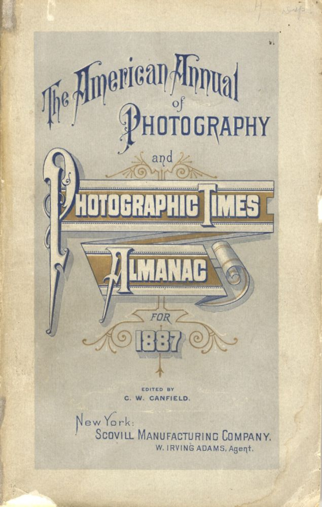 THE AMERICAN ANNUAL OF PHOTOGRAPHY (AND PHOTOGRAPHIC TIMES ALMANAC). Frank R. Fraprie.