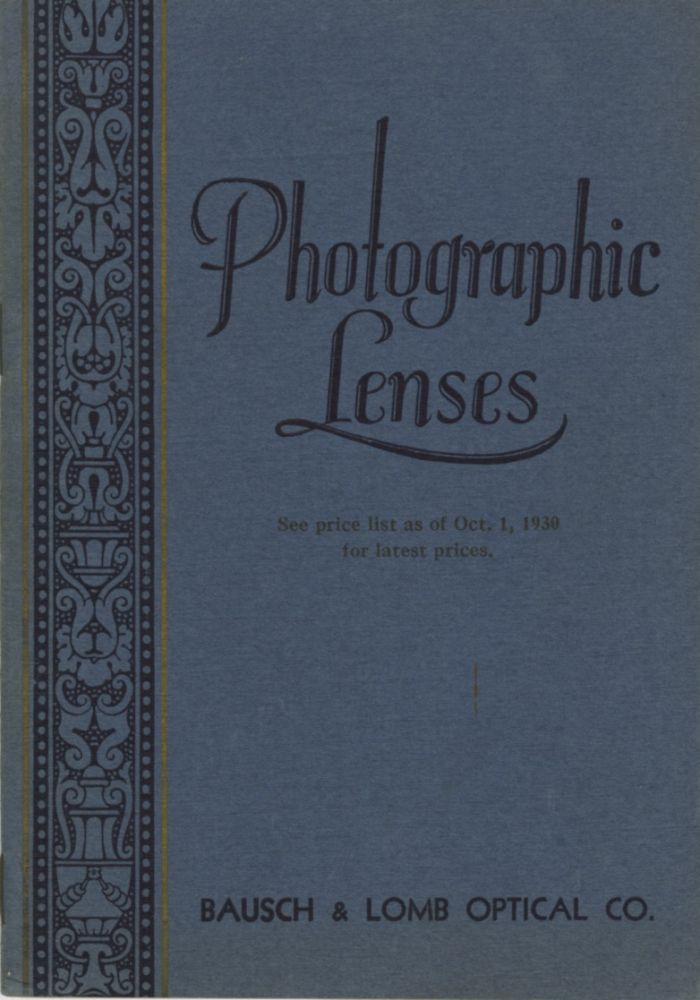 PHOTOGRAPHIC LENSES AND ACCESSORIES.; [cover title]. Bausch, Lomb Optical Co.