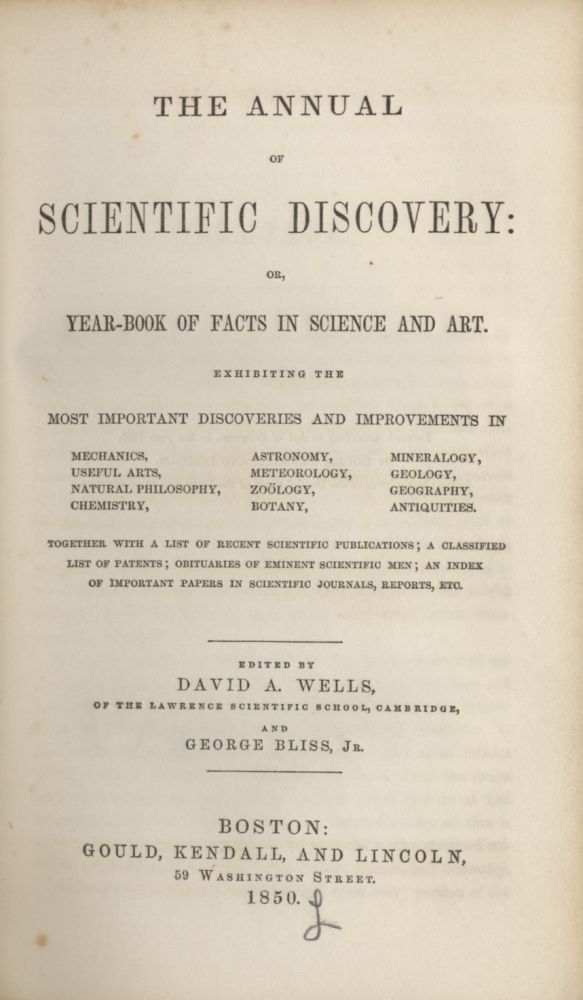 ANNUAL OF SCIENTIFIC DISCOVERY:; OR, YEAR-BOOK OF FACTS IN SCIENCE AND ART. EXHIBITING THE MOST IMPORTANT DISCOVERIES AND IMPROVEMENTS. David Wells.