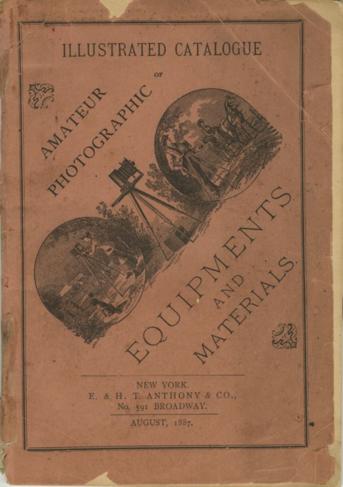ILLUSTRATED CATALOGUE OF AMATEUR PHOTOGRAPHIC EQUIPMENT AND MATERIALS; [cover title]. E., H T. Anthony.