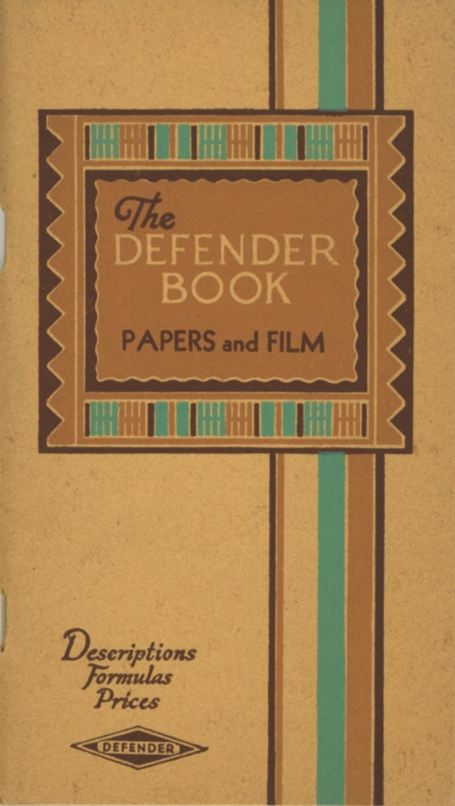 THE DEFENDER BOOK: DESCRIPTIONS... FORMULAS, PRICES.; THE DEFENDER BOOK: PAPERS AND FILM [cover title]. Inc Defender Photo Supply Company.