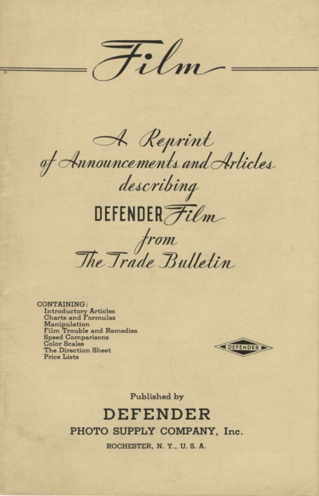FILM: A REPRINT OF ANNOUNCEMENTS AND ARTICLES DESCRIBING DEFENDER FILM FROM THE TRADE BULLETIN.; [cover title]. Inc Defender Photo Supply Company.