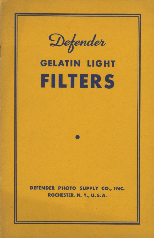 DEFENDER GELATIN LIGHT FILTERS.; [cover title]. Inc Defender Photo Supply Company.