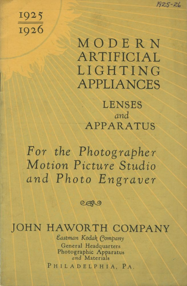 MODERN ARTIFICIAL LIGHTING APPLIANCES: LENSES AND APPARATUS FOR THE PHOTOGRAPHER, MOTION PICTURE STUDIO, AND PHOTO ENGRAVER.; [cover title]. John Haworth Company.