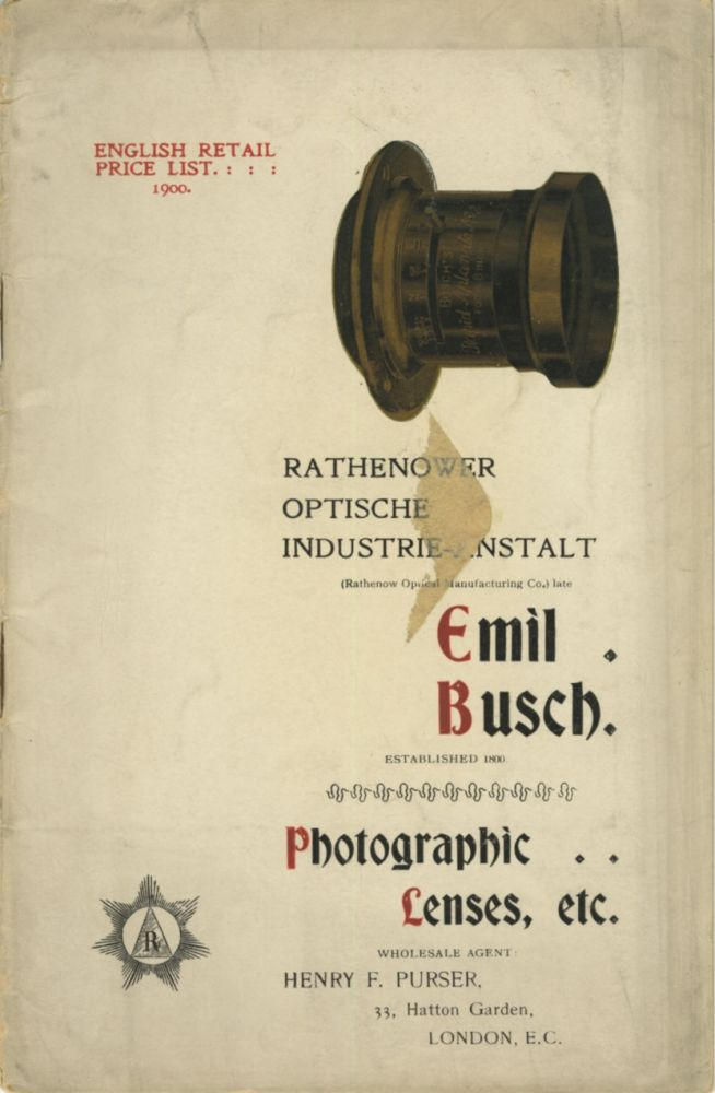 ENGLISH RETAIL PRICE LIST. RATHENOWER OPTISCHE INDUSTRIE-ANSTALT...; EMIL BUSCH, ESTABLISHED 1800. PHOTOGRAPHIC LENSES, ETC. Emil Busch Optical Co.