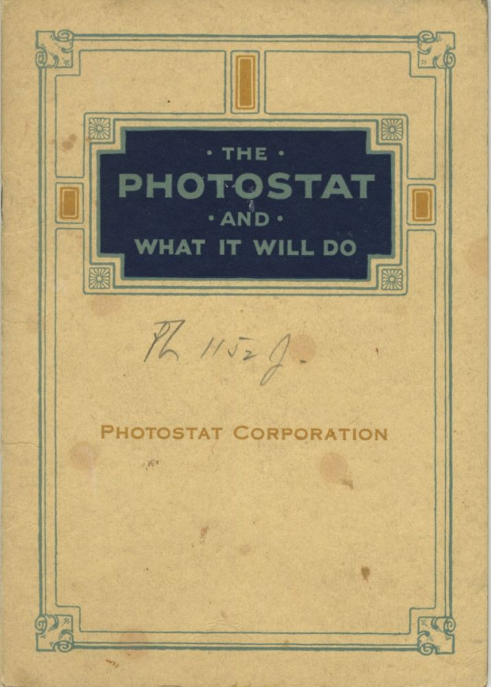 THE PHOTOSTAT AND WHAT IT WILL DO. Photostat Corporation.