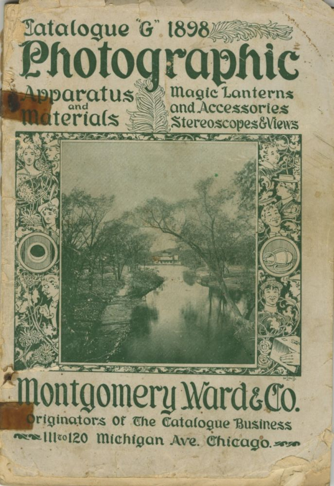 """CATALOGUE """"G"""" 1898, PHOTOGRAPHIC APPARATUS AND MATERIALS: MAGIC LANTERNS AND ACCESSORIES, STEREOSCOPES & VIEWS.; [cover title]. Montgomery Ward, Co."""