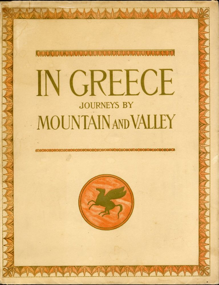 IN GREECE: JOURNEYS BY MOUNTAIN AND VALLEY.; With a preface by Théophile Homolle; translated from the French by Charles Frederic Hardy. BOISSONNAS, Daniel Baud-Bovy, , Fred. Boissonnas.
