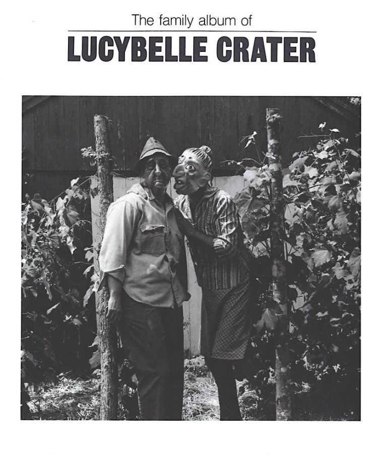 THE FAMILY ALBUM OF LUCYBELLE CRATER.; With texts by Jonathan Green, Ronald Johnson, Ralph Eugene Meatyard, Guy Meades, Thomas Mayer, and Jonathan Williams. Ralph Eugene Meatyard.