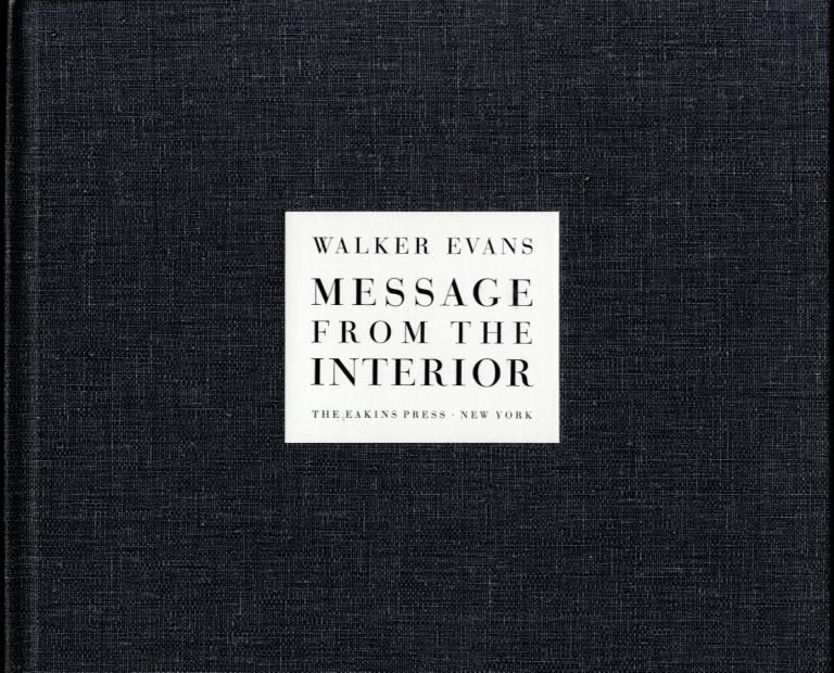 MESSAGE FROM THE INTERIOR.; With an afterword by John Szarkowski. Walker Evans.
