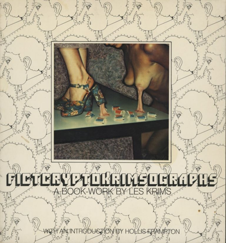 FICTCRYPTOKRIMSOGRAPHS: A BOOK-WORK.; With an introduction by Hollis Frampton. Les Krims.