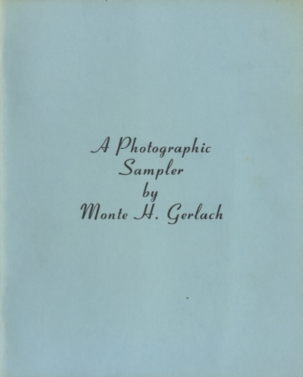 A PHOTOGRAPHIC SAMPLER. Monte H. Gerlach.