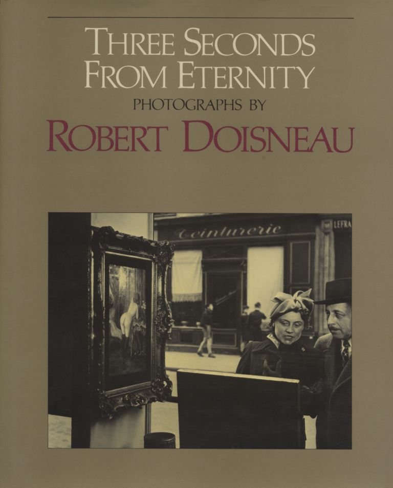 THREE SECONDS FROM ETERNITY.; Translated by Vivienne Menkes. Robert Doisneau.