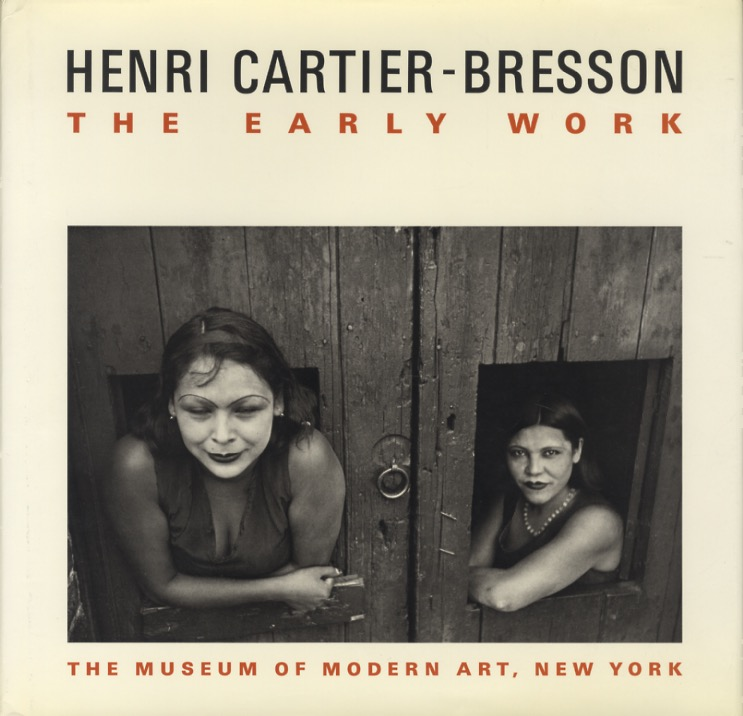 HENRI CARTIER-BRESSON: THE EARLY WORK. Peter Galassi.