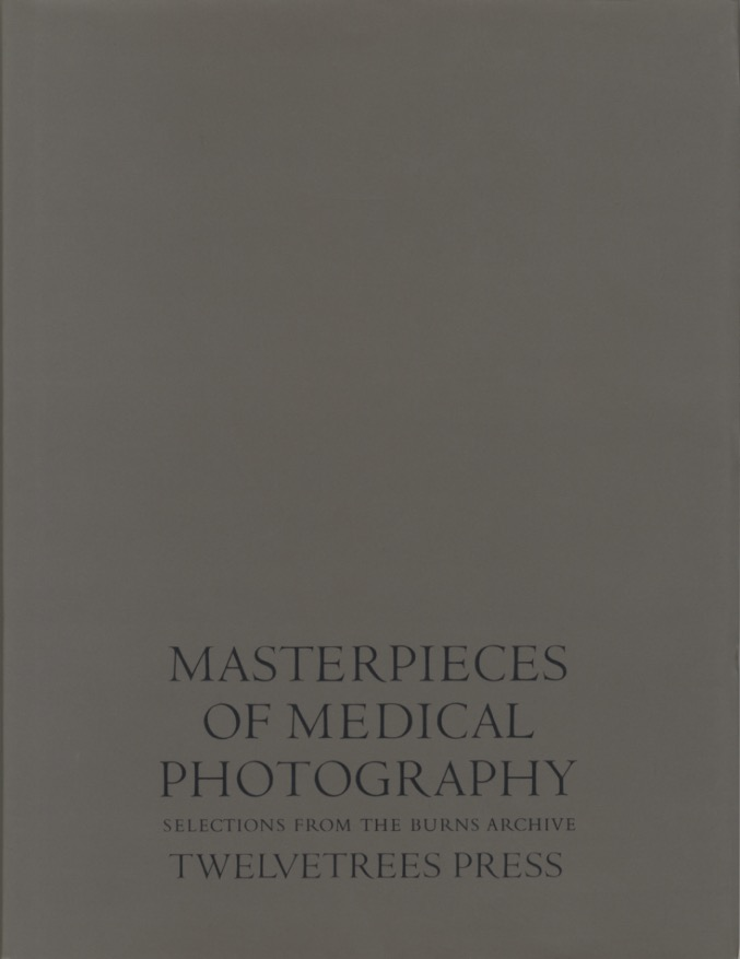 MASTERPIECES OF MEDICAL PHOTOGRAPHY.; Captions by Stanley B. Burns, M.D. Joel-Peter Witkin.