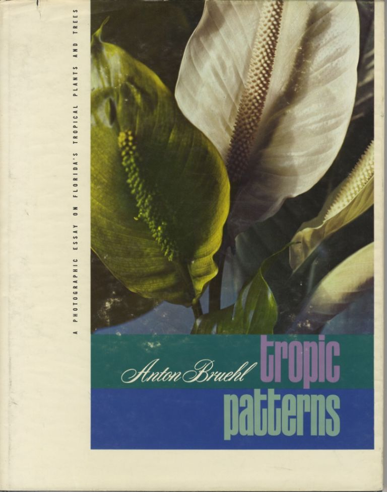 TROPIC PATTERNS. Anton Bruehl.