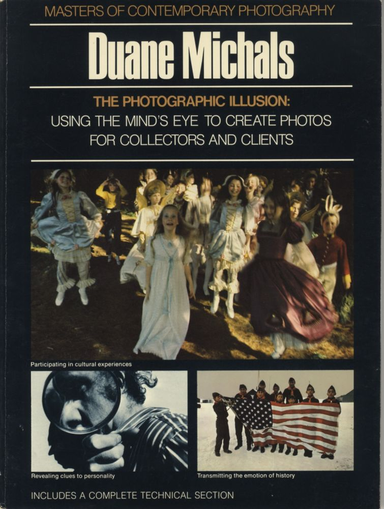 THE PHOTOGRAPHIC ILLUSION: DUANE MICHALS. MICHALS, Ronald H. Bailey, text.