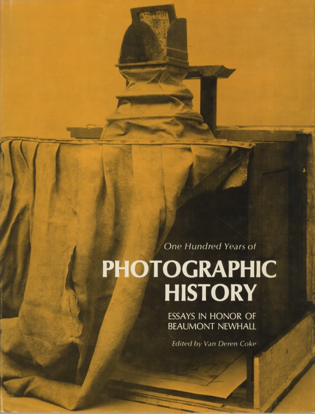 ONE HUNDRED YEARS OF PHOTOGRAPHIC HISTORY: ESSAYS IN HONOR OF BEAUMONT NEWHALL. Van Deren Coke.