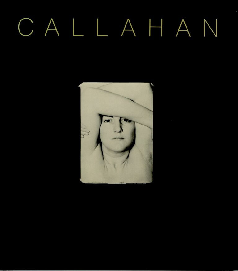 CALLAHAN.; Edited with an introduction by John Szarkowski. Harry Callahan.