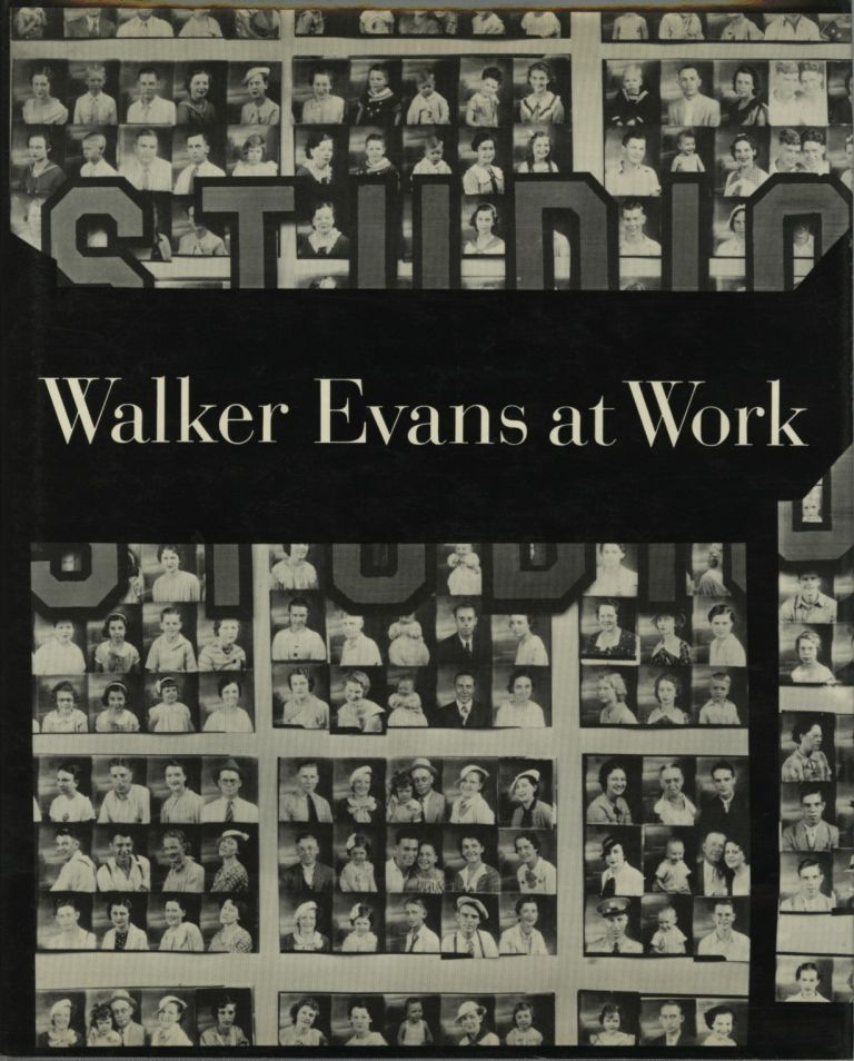 WALKER EVANS AT WORK.; 745 PHOTOGRAPHS TOGETHER WITH DOCUMENTS SELECTED FROM LETTERS, MEMORANDA, INTERVIEWS, NOTES. EVANS, Jerry L. Thompson, essay.